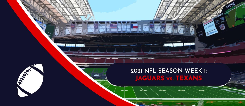 Jaguars vs. Texans 2021 NFL Week 1 Odds, Preview and Prediction