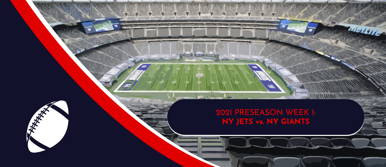 Jets vs. Giants 2021 NFL Preseason Week 1 Odds and Preview