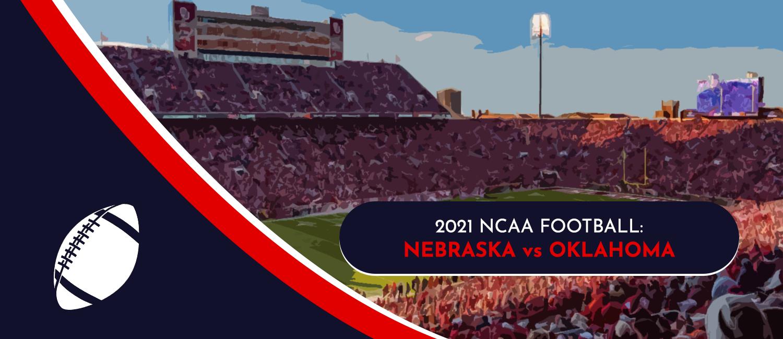 Nebraska vs. Oklahoma 2021 College Football Week 3 Odds and Pick