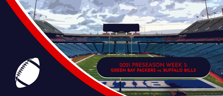 Packers vs. Bills 2021 NFL Preseason Week 3 Odds and Preview