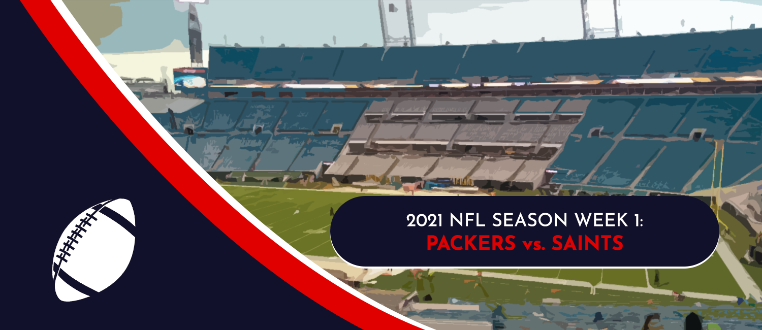 Packers vs. Saints 2021 NFL Week 1 Odds, Preview and Pick