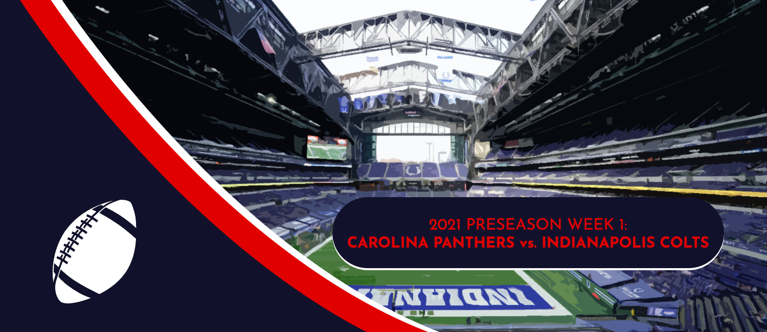 Panthers vs. Colts 2021 NFL Preseason Week 1 Odds and Preview