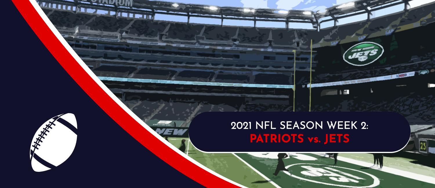 Patriots vs. Jets 2021 NFL Week 2 Odds, Preview and Pick