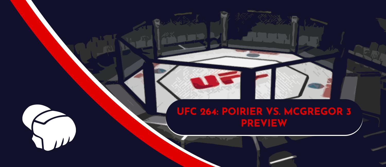 Poirier vs. McGregor 3 UFC 264 Odds and Preview