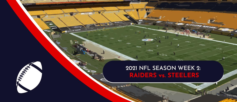 Raiders vs. Steelers 2021 NFL Week 2 Odds, Preview and Pick