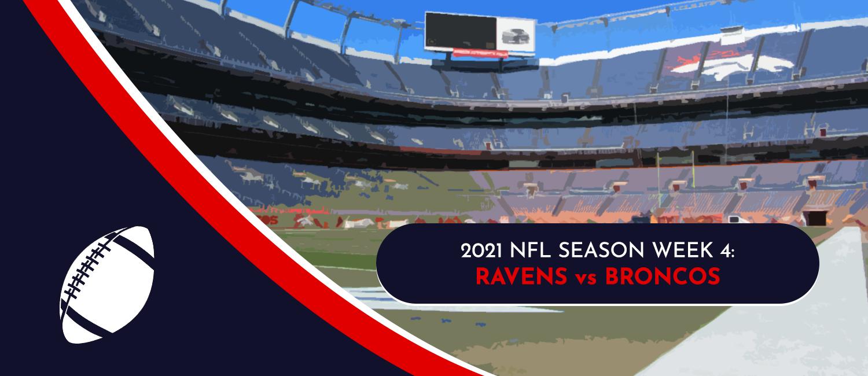 Ravens vs. Broncos 2021 NFL Week 4 Odds, Preview and Pick