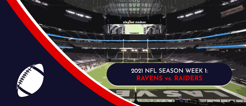 Ravens vs. Raiders 2021 NFL Week 1 Odds, Analysis and Pick