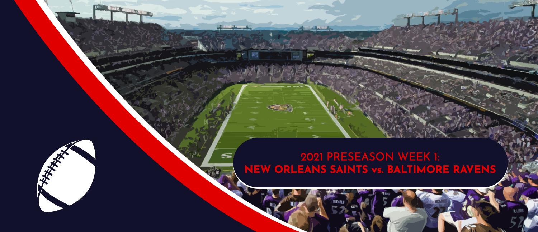 Saints vs. Ravens 2021 NFL Preseason Week 1 Odds and Preview