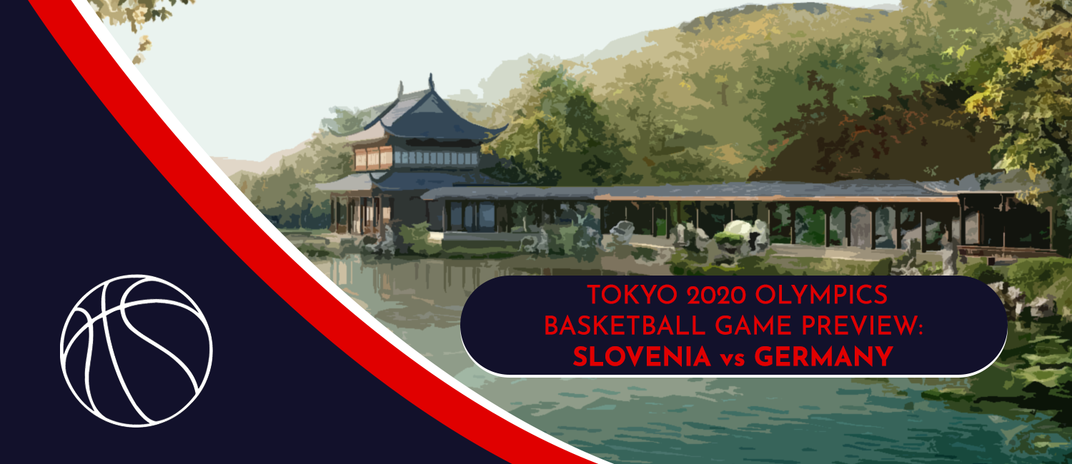 Slovenia vs. Germany Tokyo 2020 Olympics Basketball Odds and Pick - August 2nd, 2021