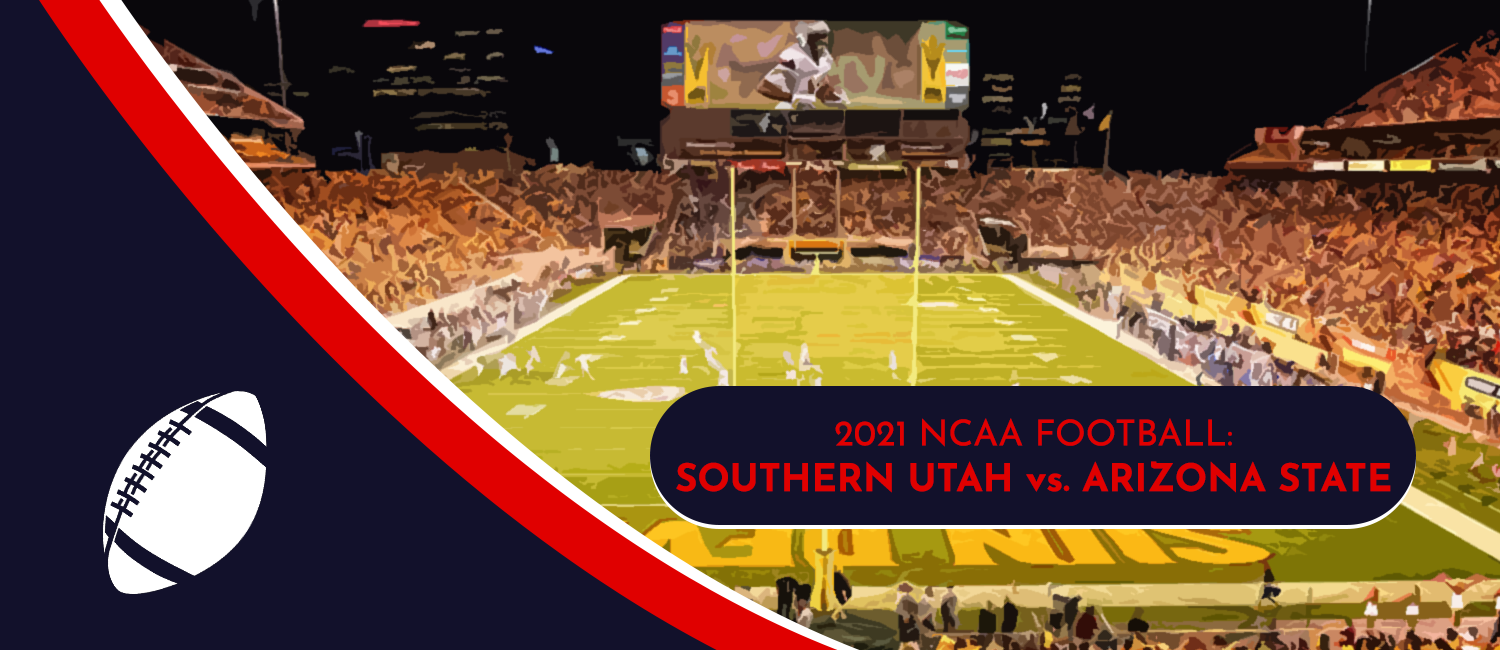 Southern Utah vs. Arizona State 2021 College Football Week 1 Odds and Preview
