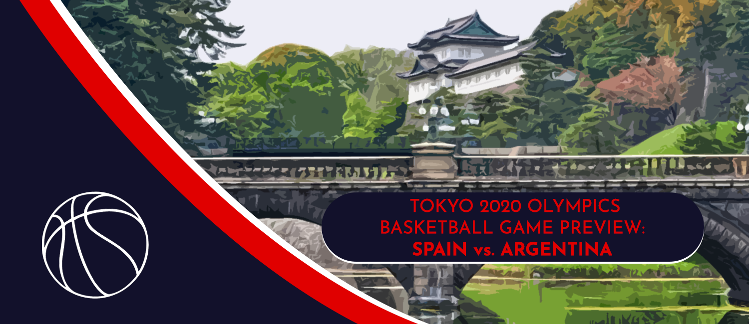 Spain vs. Argentina Tokyo 2020 Olympics Basketball Odds and Pick - July 29th, 2021