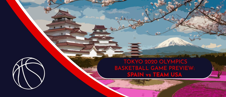 Spain vs. USA Tokyo 2020 Olympics Basketball Odds and Pick - August 3rd, 2021