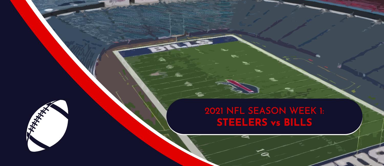 Steelers vs. Bills 2021 NFL Week 1 Odds, Preview and Prediction