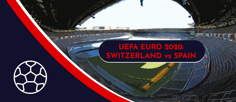 Switzerland vs. Spain 2020 UEFA Euro Quarterfinals Game, Analysis, and Pick