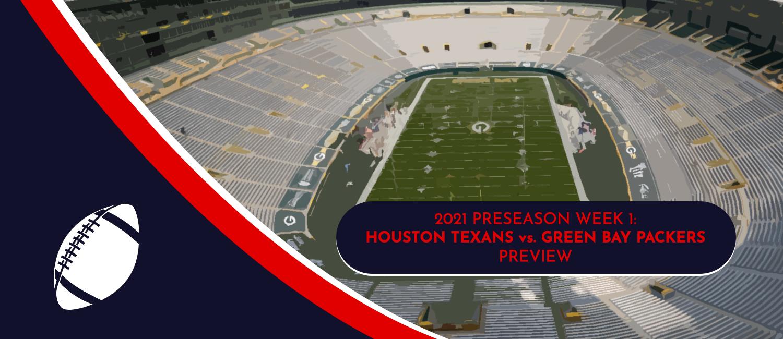 Texans vs. Packers 2021 NFL Preseason Week 1 Odds and Preview