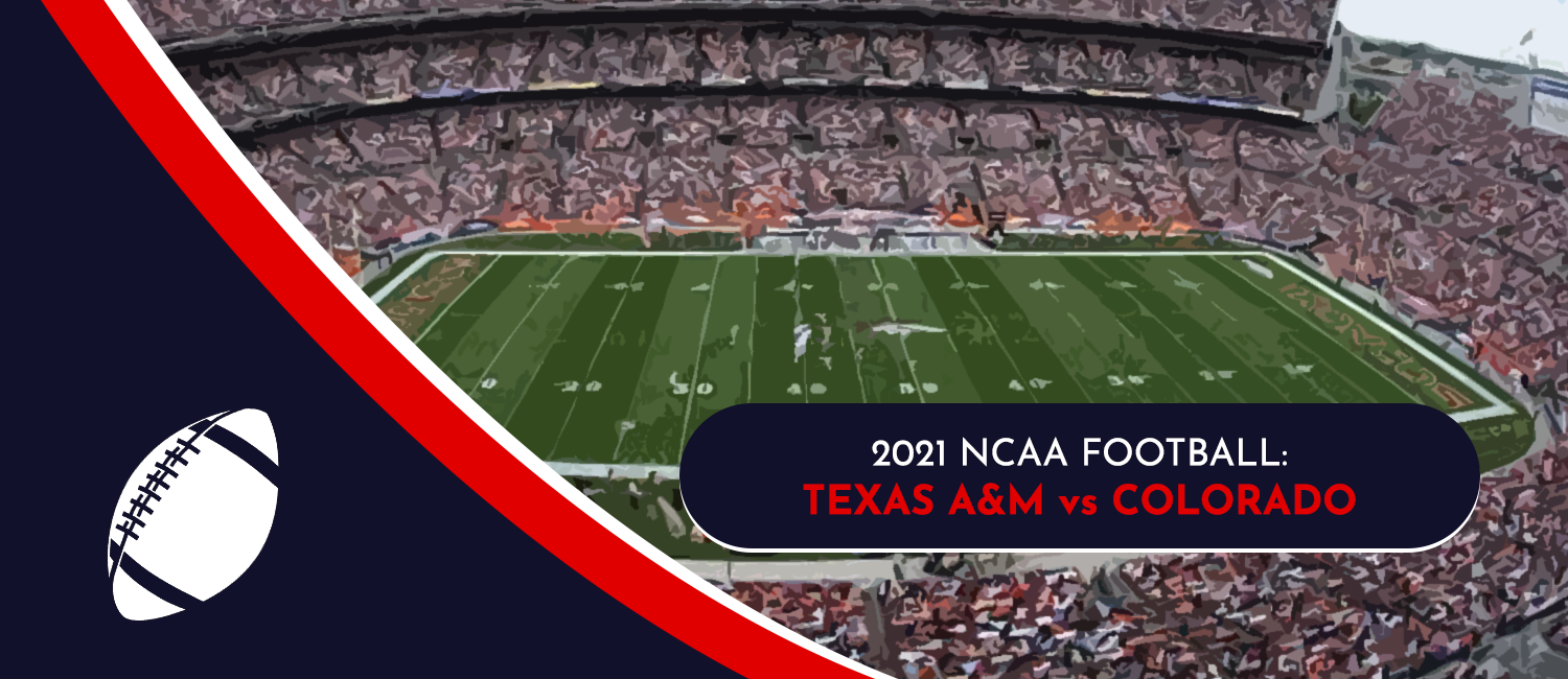 Texas A&M vs. Colorado 2021 College Football Week 2 Odds and Pick