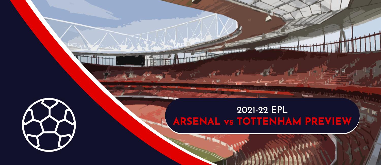 Arsenal vs. Tottenham 2021 English Premier League Odds, Preview, and Pick