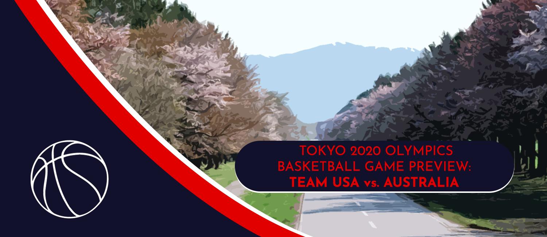 USA vs. Australia Tokyo 2020 Olympics Basketball Odds and Pick - August 2nd, 2021