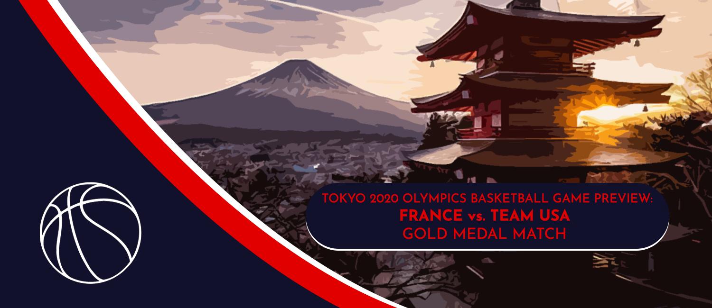 USA vs. France Tokyo 2020 Olympics Basketball Odds and Pick - August 6th, 2021