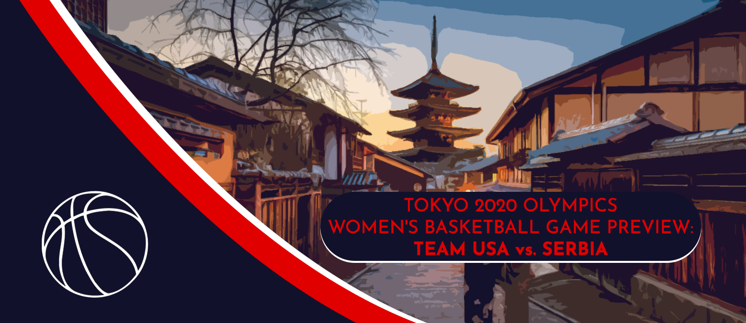 USA vs. Serbia Tokyo 2020 Olympics Basketball Odds and Pick - August 6th, 2021