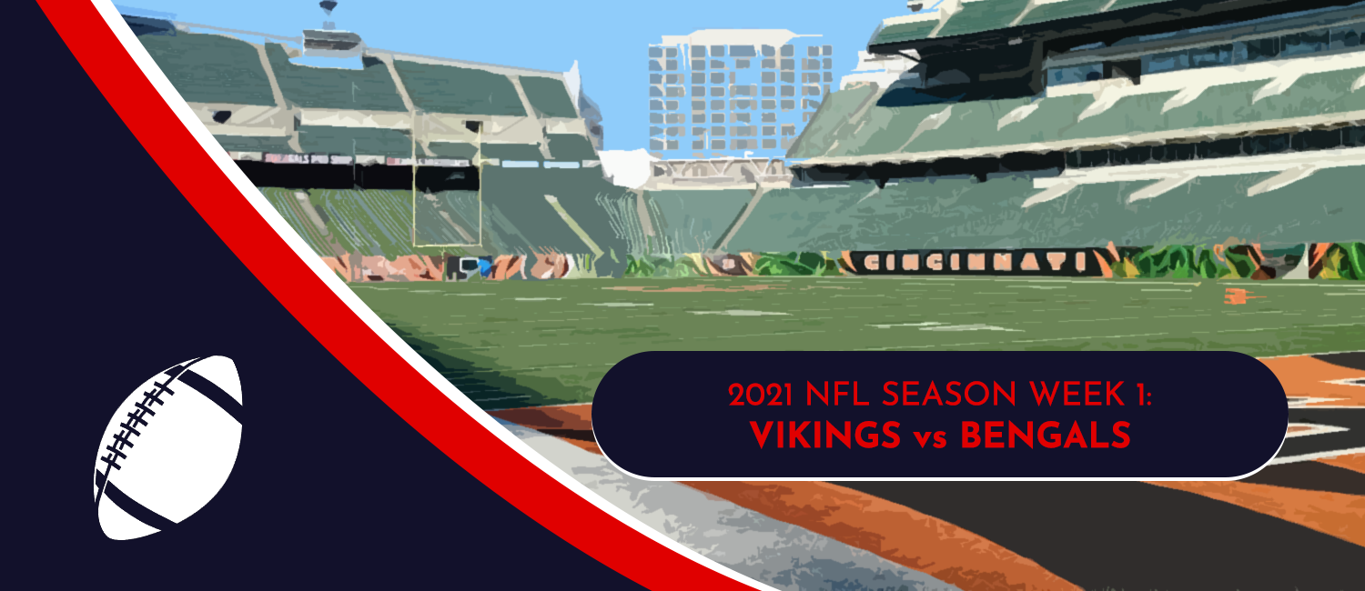 Vikings vs. Bengals 2021 NFL Week 1 Odds, Preview and Prediction