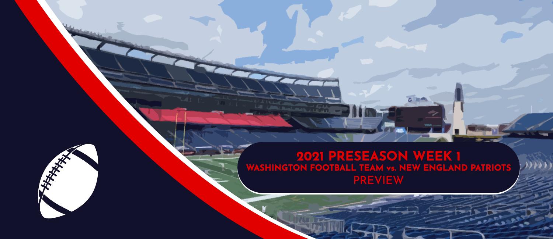 Washington vs. Patriots 2021 NFL Preseason Week 1 Odds and Preview