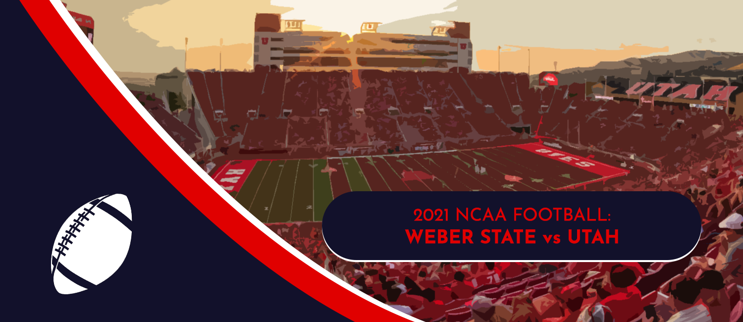 Weber State vs. Utah 2021 College Football Week 1 Odds and Preview