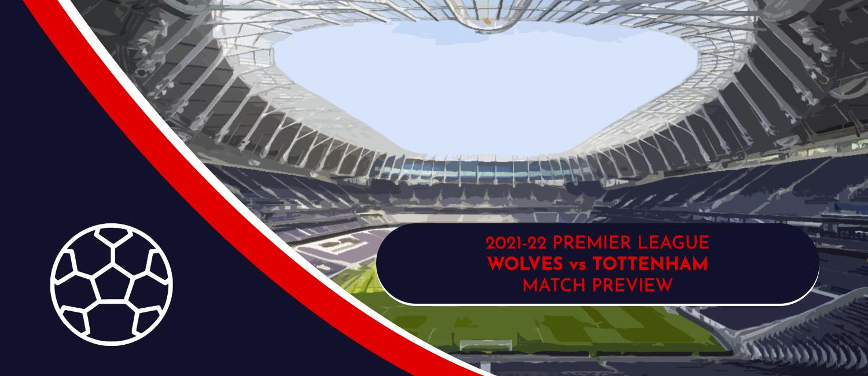 Wolves vs. Tottenham 2021 English Premier League Odds, Analysis, and Pick