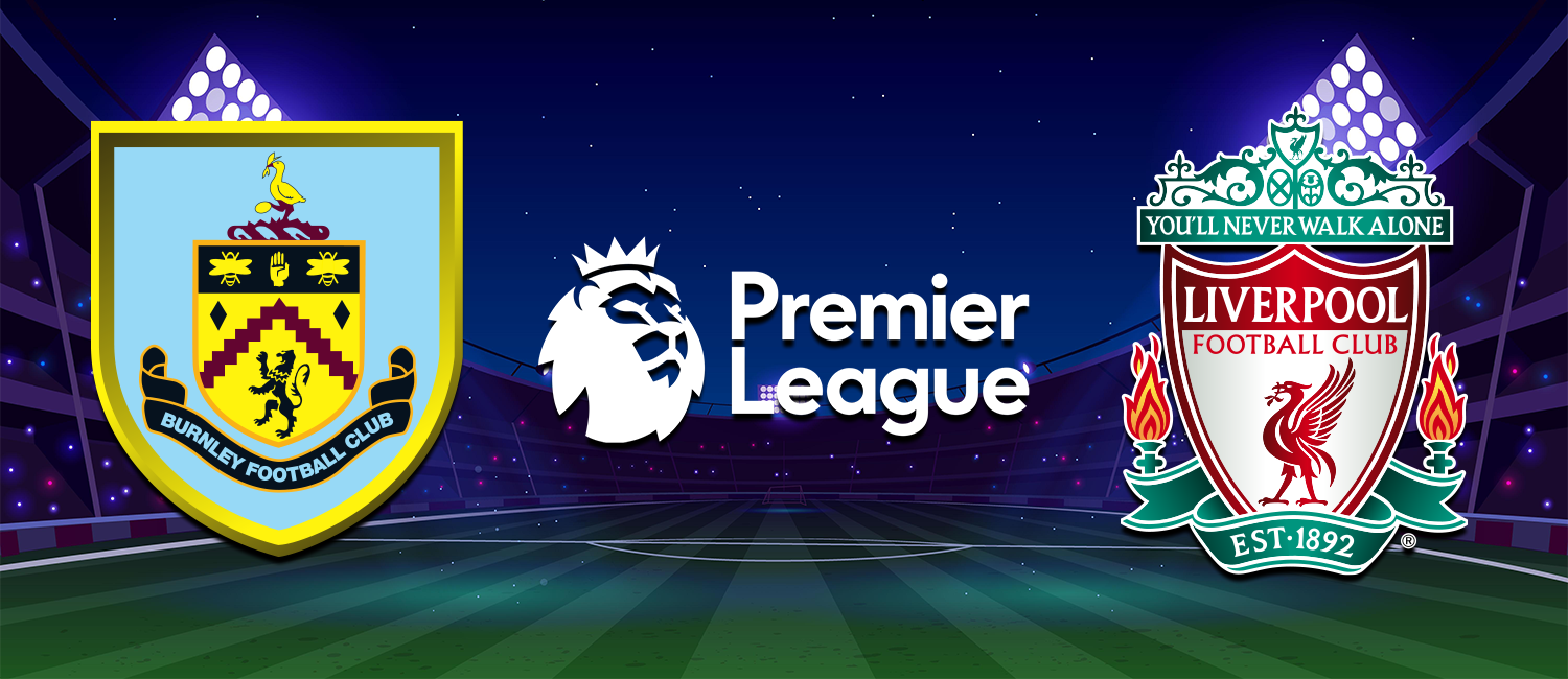 Burnley vs. Liverpool 2021 English Premier League Odds, Analysis, and Pick
