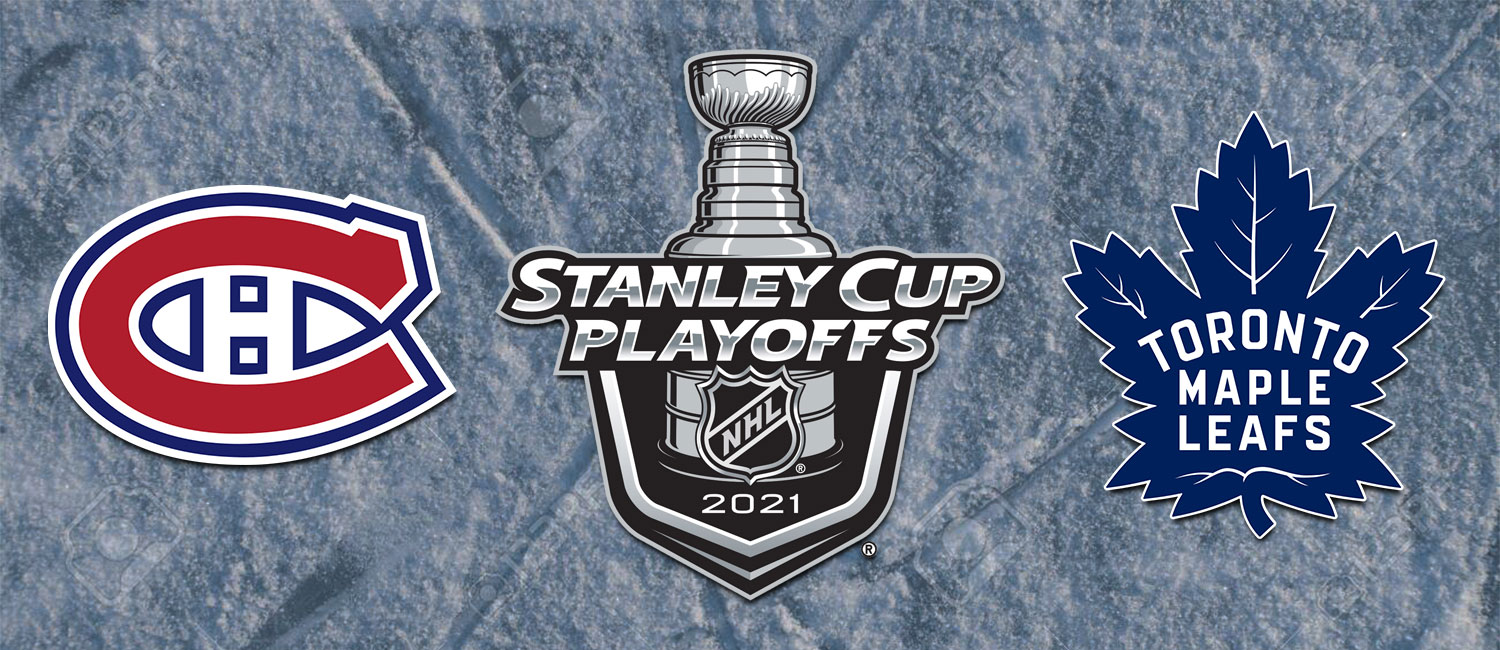 Canadiens vs. Maple Leafs NHL Playoffs Odds and Game 1 Preview -- May 20th, 2021
