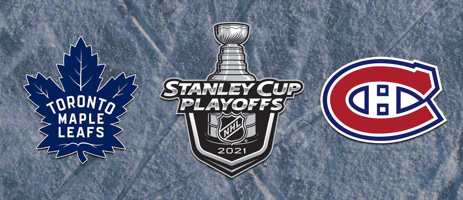 Maple Leafs vs. Canadiens NHL Playoffs Odds and Game 3 Preview - May 24th, 2021