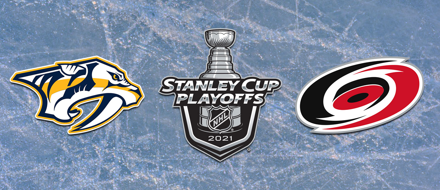 Predators vs. Hurricanes NHL Playoffs Odds and Game 1 Preview -- May 17th, 2021